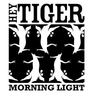 Hey Tiger - Morning Light