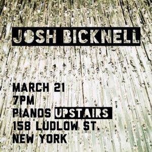 Josh Bicknell @ Pianos 3-21-13